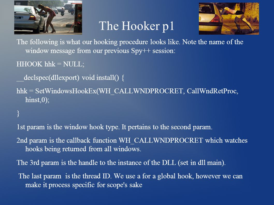 The Hooker p1 The following is what our hooking procedure looks like.