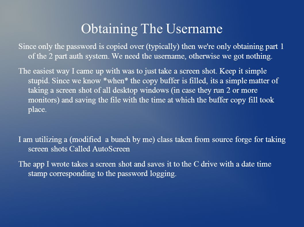 Obtaining The Username Since only the password is copied over (typically) then we're only obtaining part 1 of the 2 part auth system. We need the user