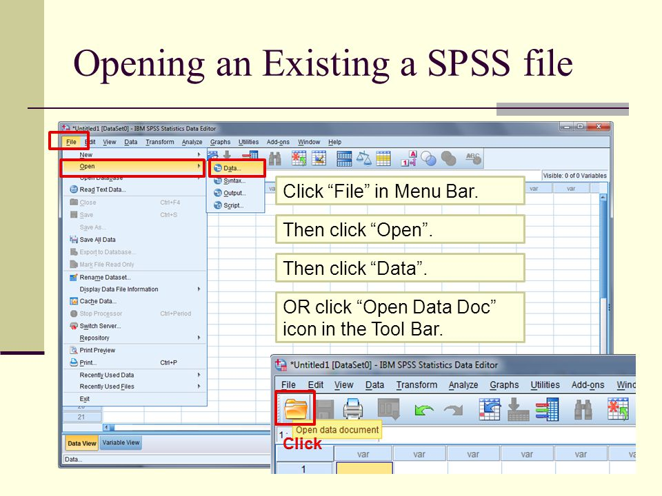 Opening an Existing a SPSS file 22 Click File in Menu Bar.