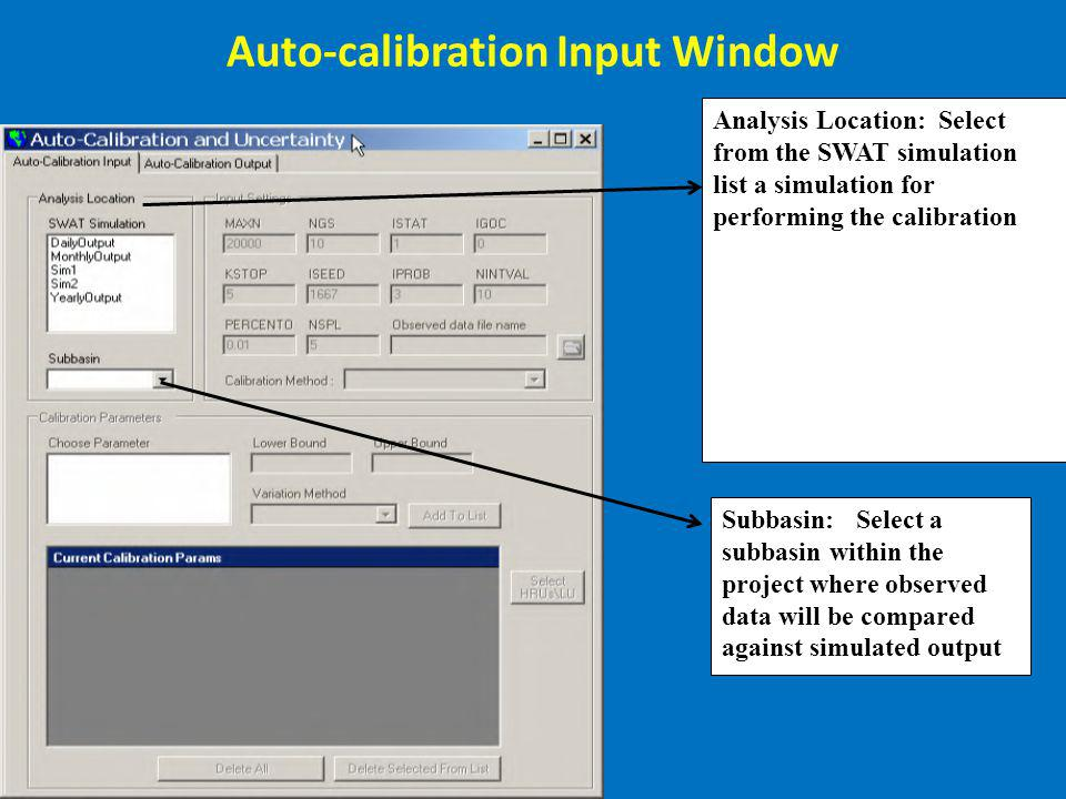 Auto-calibration Input Window Analysis Location: Select from the SWAT simulation list a simulation for performing the calibration Subbasin: Select a s
