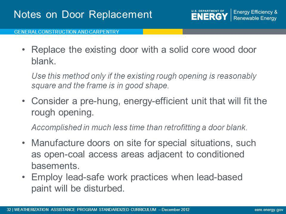 32   WEATHERIZATION ASSISTANCE PROGRAM STANDARDIZED CURRICULUM – December 2012eere.energy.gov Replace the existing door with a solid core wood door bl