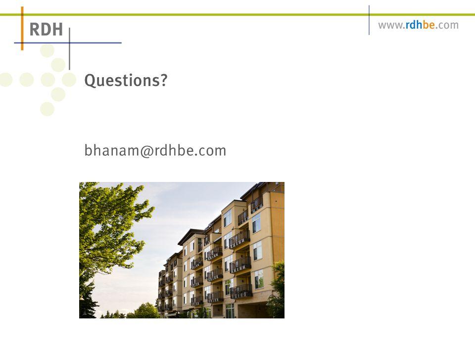 Questions? bhanam@rdhbe.com