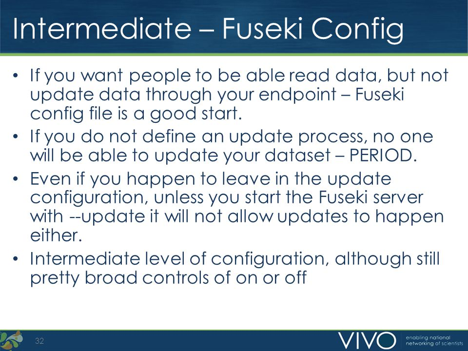 Intermediate – Fuseki Config If you want people to be able read data, but not update data through your endpoint – Fuseki config file is a good start.