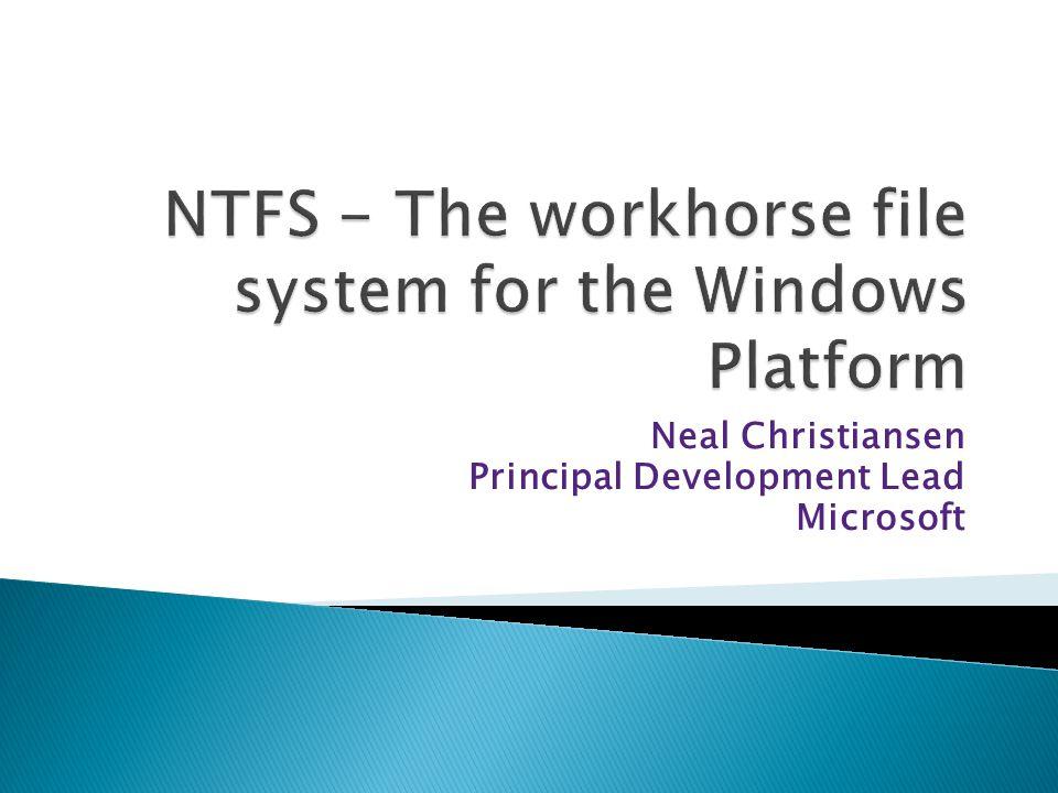 Neal Christiansen Principal Development Lead Microsoft
