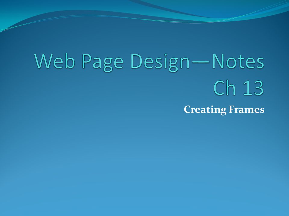 Frames allow you to view more than one Web page at a time.
