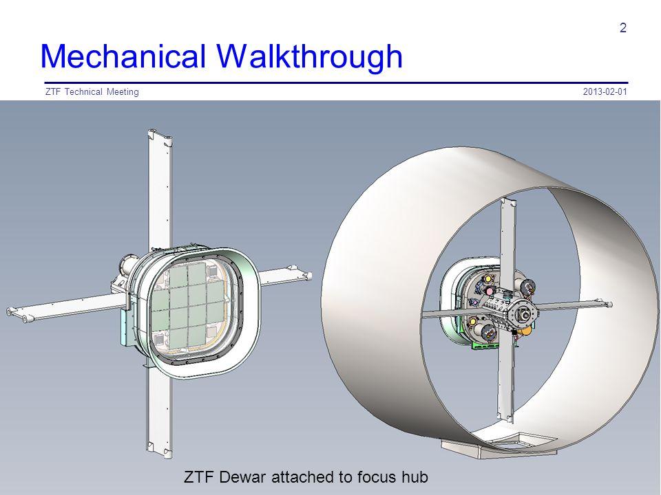 Mechanical Walkthrough 2013-02-01ZTF Technical Meeting 2 ZTF Dewar attached to focus hub