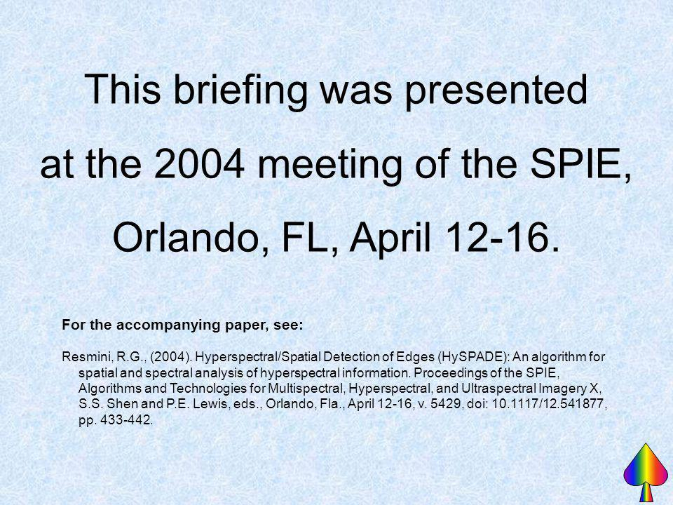 This briefing was presented at the 2004 meeting of the SPIE, Orlando, FL, April 12-16. For the accompanying paper, see: Resmini, R.G., (2004). Hypersp