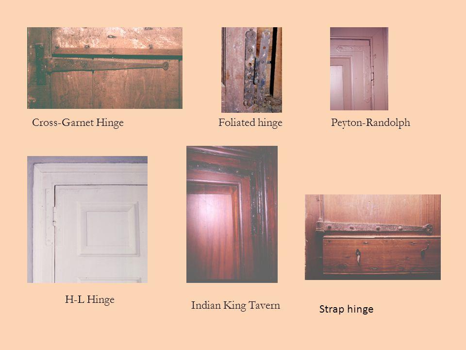 Cross-Garnet HingeFoliated hingePeyton-Randolph H-L Hinge Indian King Tavern Strap hinge