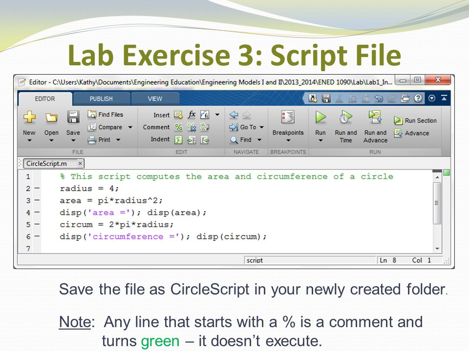 Lab Exercise 3: Script File Save the file as CircleScript in your newly created folder.