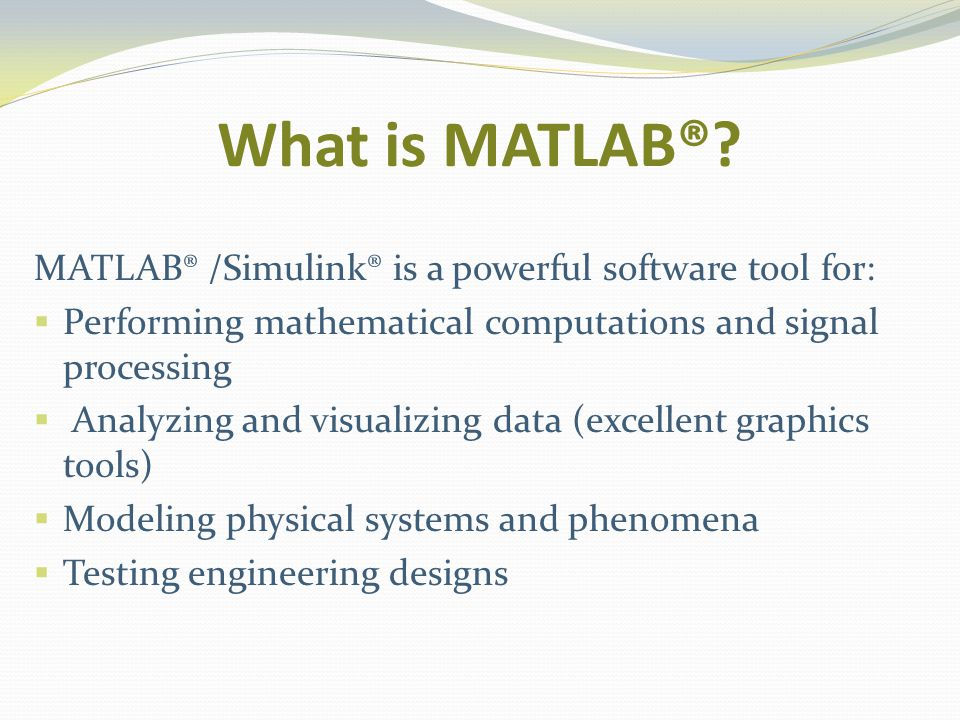 What is MATLAB®.