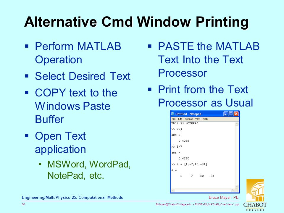 BMayer@ChabotCollege.edu ENGR-25_MATLAB_OverView-1.ppt 36 Bruce Mayer, PE Engineering/Math/Physics 25: Computational Methods Alternative Cmd Window Pr