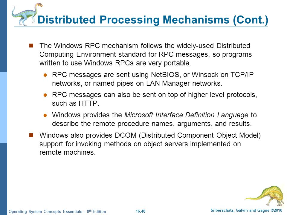 16.48 Silberschatz, Galvin and Gagne ©2010 Operating System Concepts Essentials – 8 th Edition Distributed Processing Mechanisms (Cont.) The Windows R