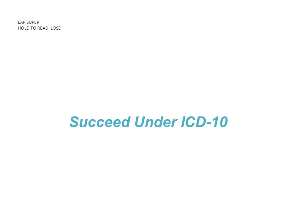 LAP SUPER HOLD TO READ, LOSE Succeed Under ICD-10