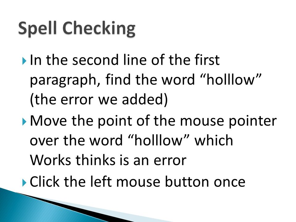 In the second line of the first paragraph, find the word holllow (the error we added) Move the point of the mouse pointer over the word holllow which