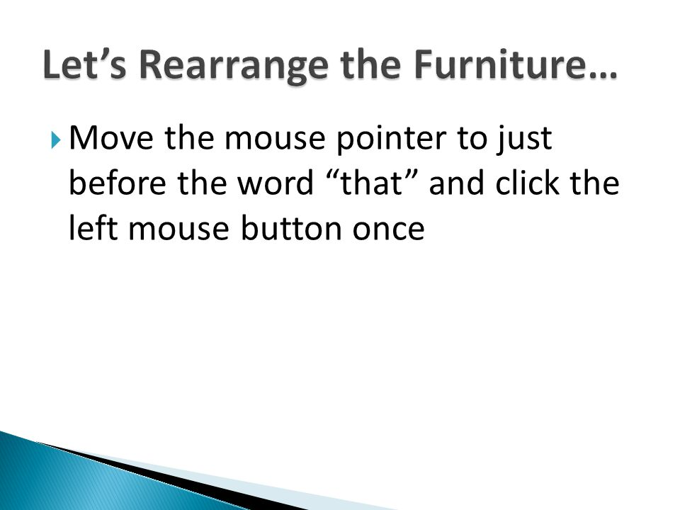 Move the mouse pointer to just before the word that and click the left mouse button once