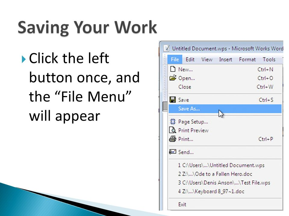 Click the left button once, and the File Menu will appear
