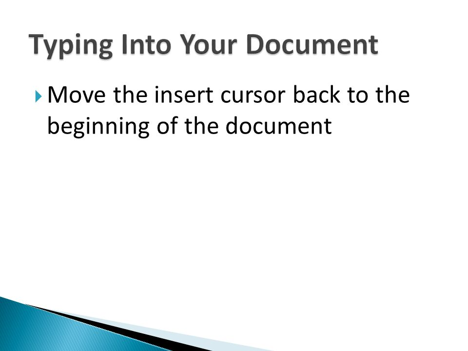 Move the insert cursor back to the beginning of the document
