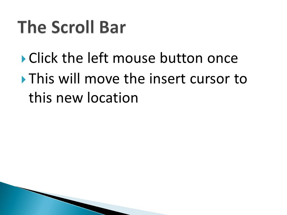 Click the left mouse button once This will move the insert cursor to this new location