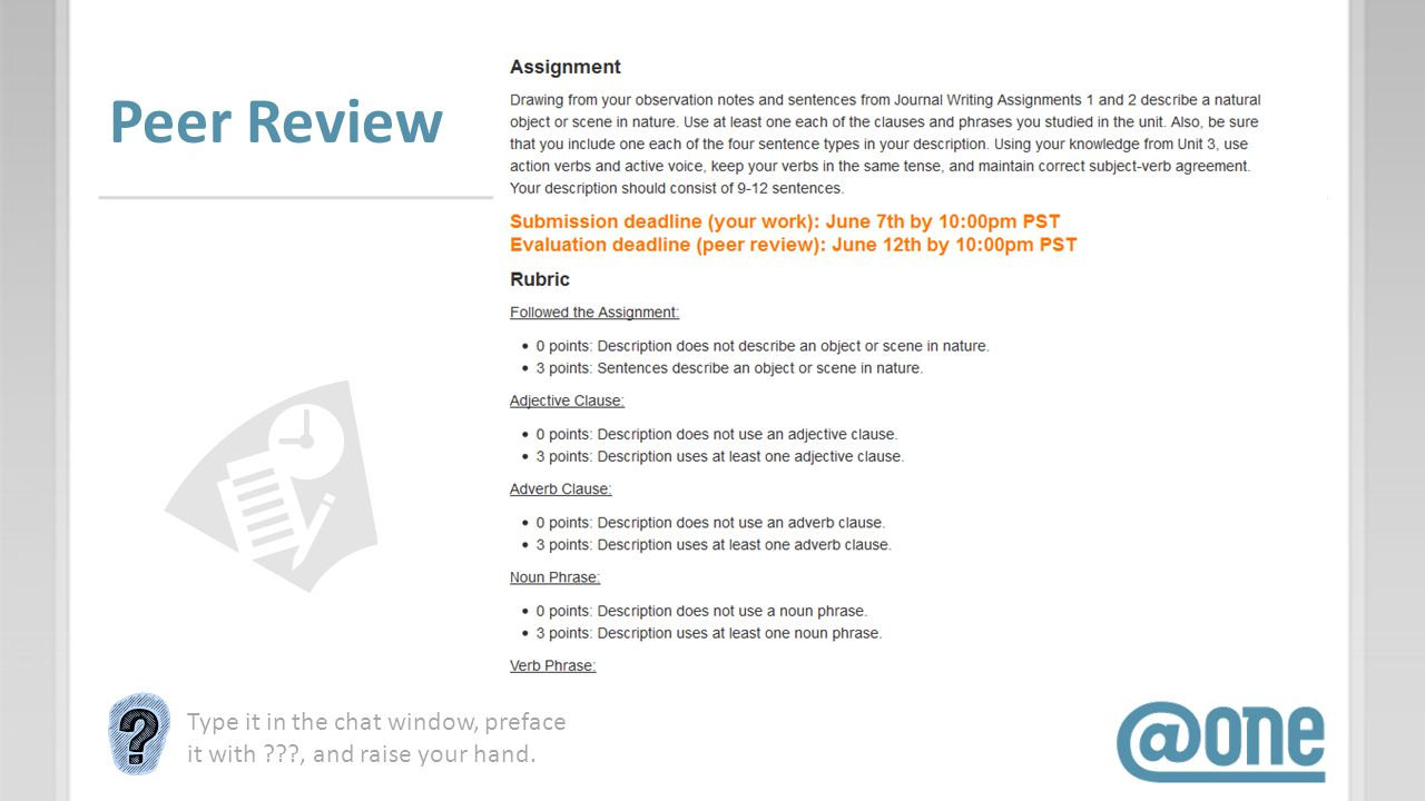 Peer Review Type it in the chat window, preface it with ???, and raise your hand.