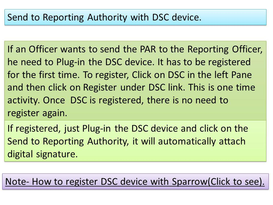 Send to Reporting Authority with DSC device. Note- How to register DSC device with Sparrow(Click to see).