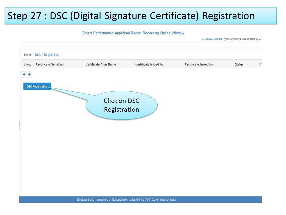 Step 27 : DSC (Digital Signature Certificate) Registration Click on DSC Registration
