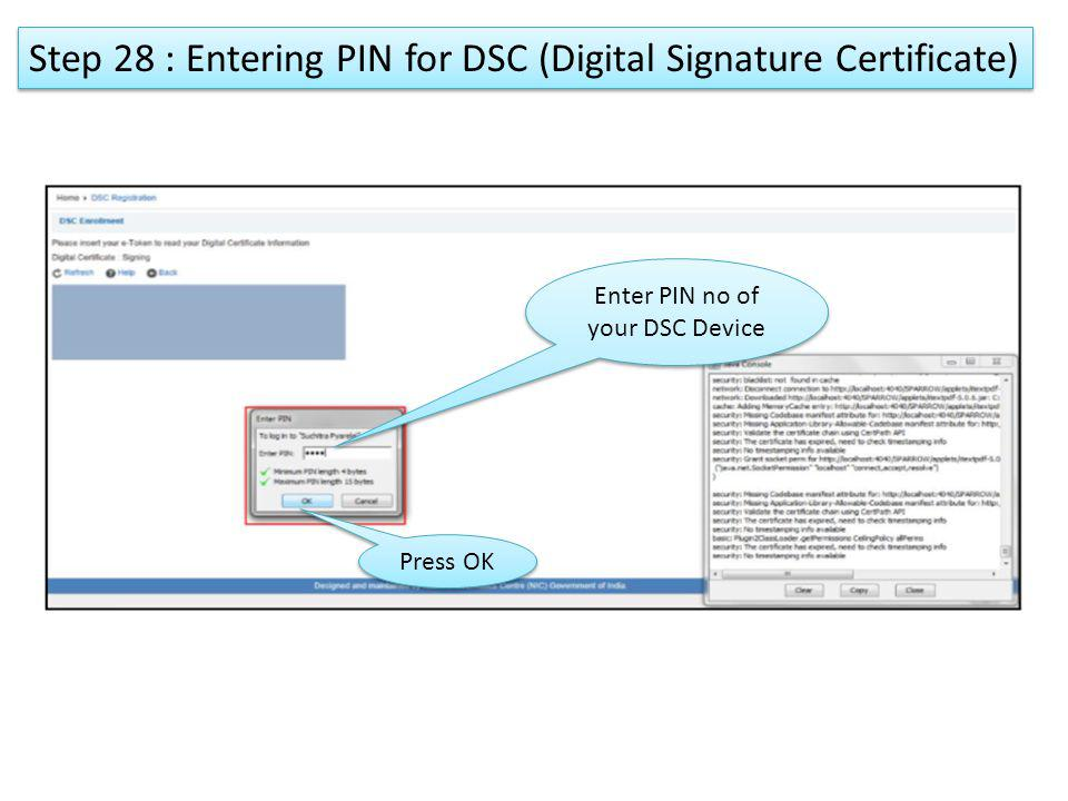 Enter PIN no of your DSC Device Press OK Step 28 : Entering PIN for DSC (Digital Signature Certificate)
