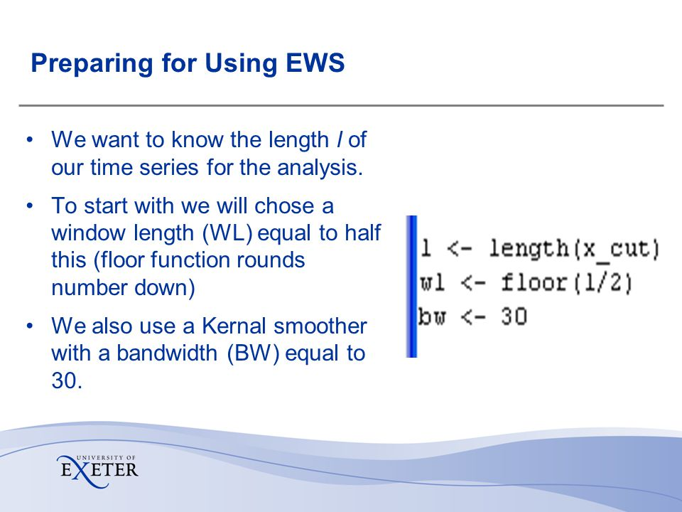 Preparing for Using EWS We want to know the length l of our time series for the analysis.