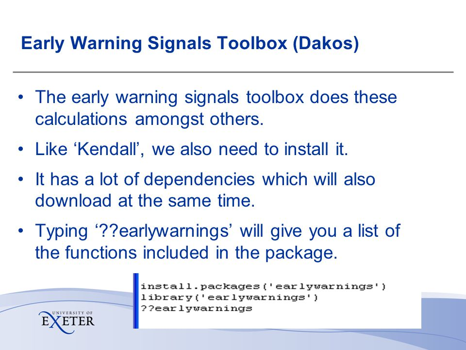 Early Warning Signals Toolbox (Dakos) The early warning signals toolbox does these calculations amongst others. Like Kendall, we also need to install