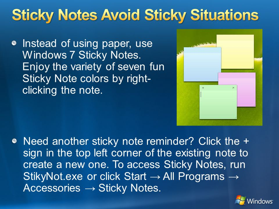Instead of using paper, use Windows 7 Sticky Notes.