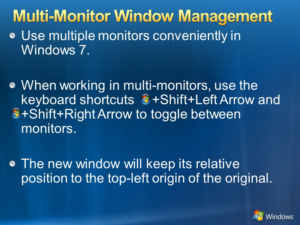 Use multiple monitors conveniently in Windows 7.