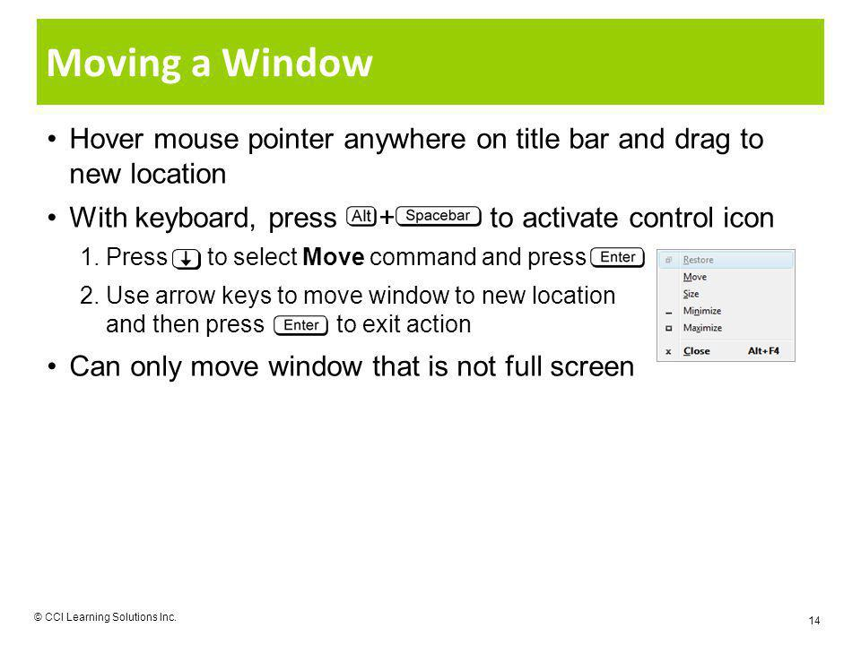 Moving a Window Hover mouse pointer anywhere on title bar and drag to new location With keyboard, press + to activate control icon 1.Press to select M