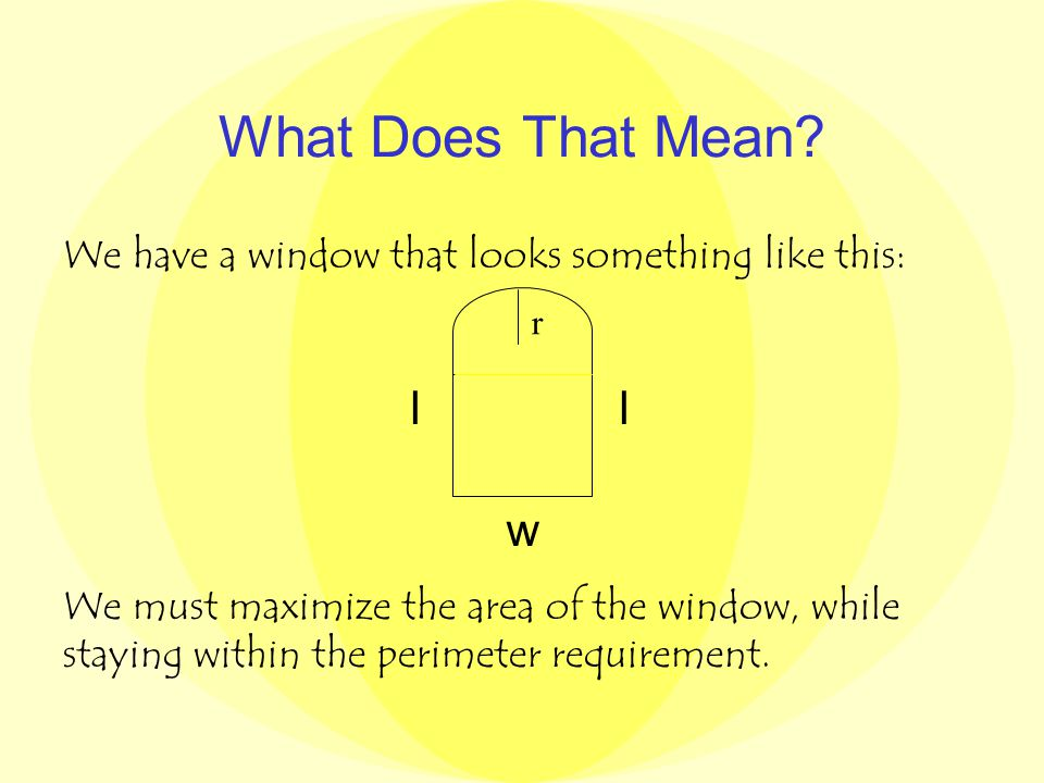 What is the Question. A Hammer Window has the shape of a rectangle surmounted by a semicircle.