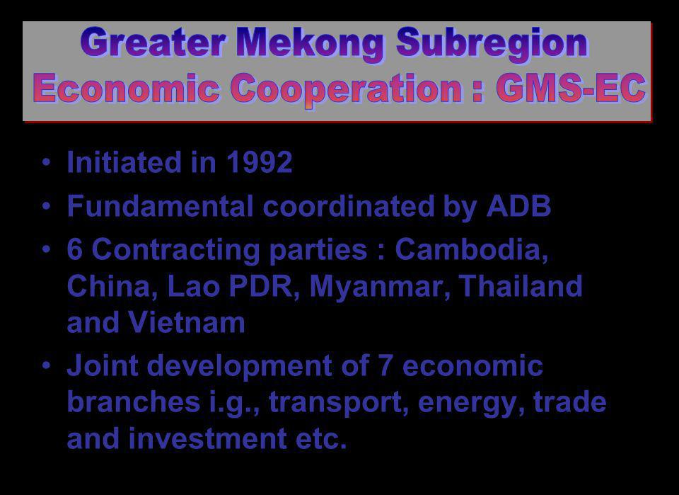 Initiated in 1992 Fundamental coordinated by ADB 6 Contracting parties : Cambodia, China, Lao PDR, Myanmar, Thailand and Vietnam Joint development of 7 economic branches i.g., transport, energy, trade and investment etc.