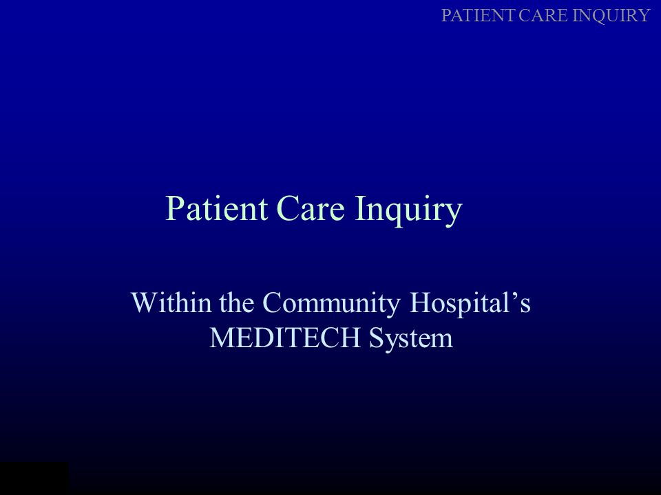 PATIENT CARE INQUIRY CLINICAL HIGHLIGHTS Data source Clinical Highlights is a user-defined Data source.