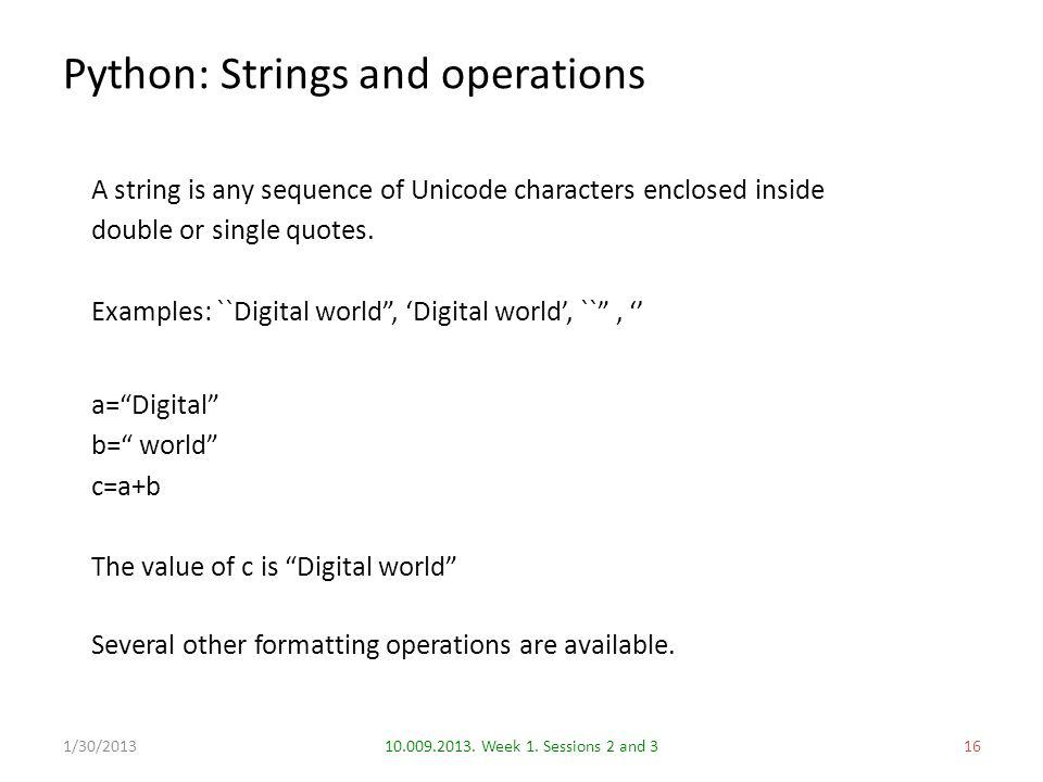 Python: Strings and operations 1610.009.2013. Week 1.