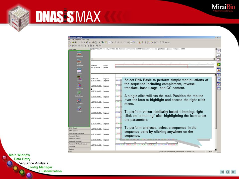 Select DNA Basic to perform simple manipulations of the sequence including complement, reverse, translate, base usage, and GC content.
