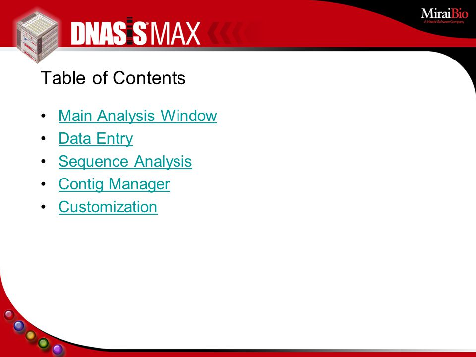 Table of Contents Main Analysis Window Data Entry Sequence Analysis Contig Manager Customization