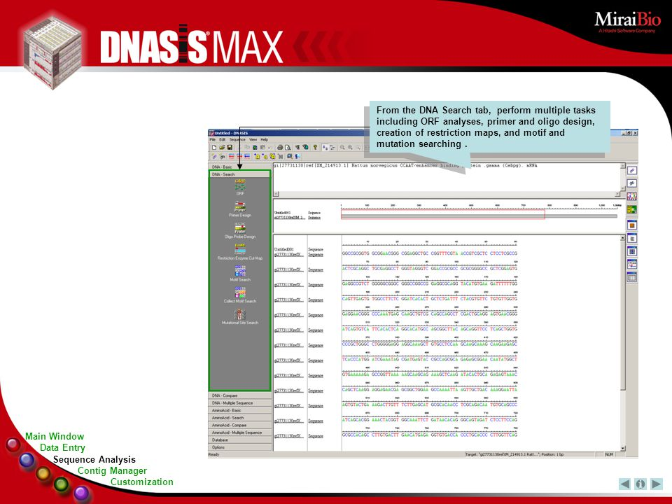 From the DNA Search tab, perform multiple tasks including ORF analyses, primer and oligo design, creation of restriction maps, and motif and mutation