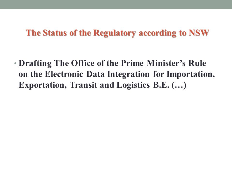 Drafting The Office of the Prime Ministers Rule on the Electronic Data Integration for Importation, Exportation, Transit and Logistics B.E. (…) The St