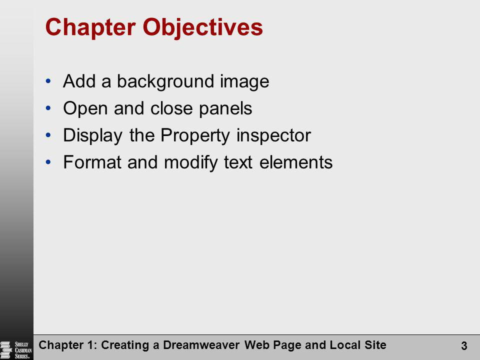 Chapter 1: Creating a Dreamweaver Web Page and Local Site 4 Chapter Objectives Define and insert a line break Change a Web page title and check spelling Preview and print a Web page Open a new Web page