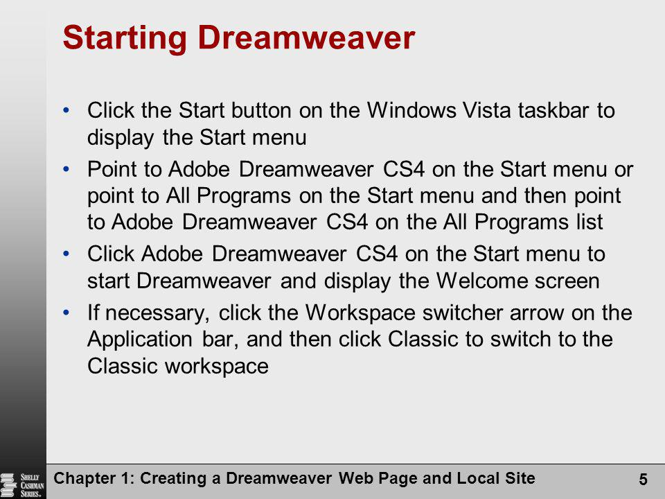 Chapter 1: Creating a Dreamweaver Web Page and Local Site 16 Using Site Definition to Create a Local Web Site