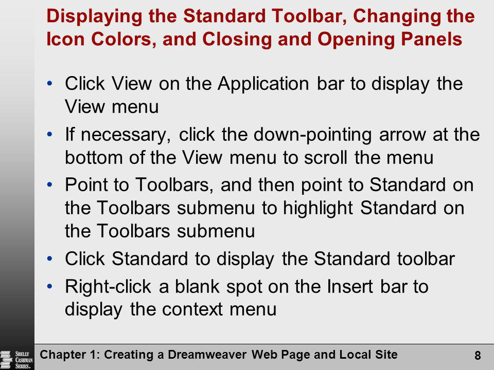 Chapter 1: Creating a Dreamweaver Web Page and Local Site 8 Displaying the Standard Toolbar, Changing the Icon Colors, and Closing and Opening Panels