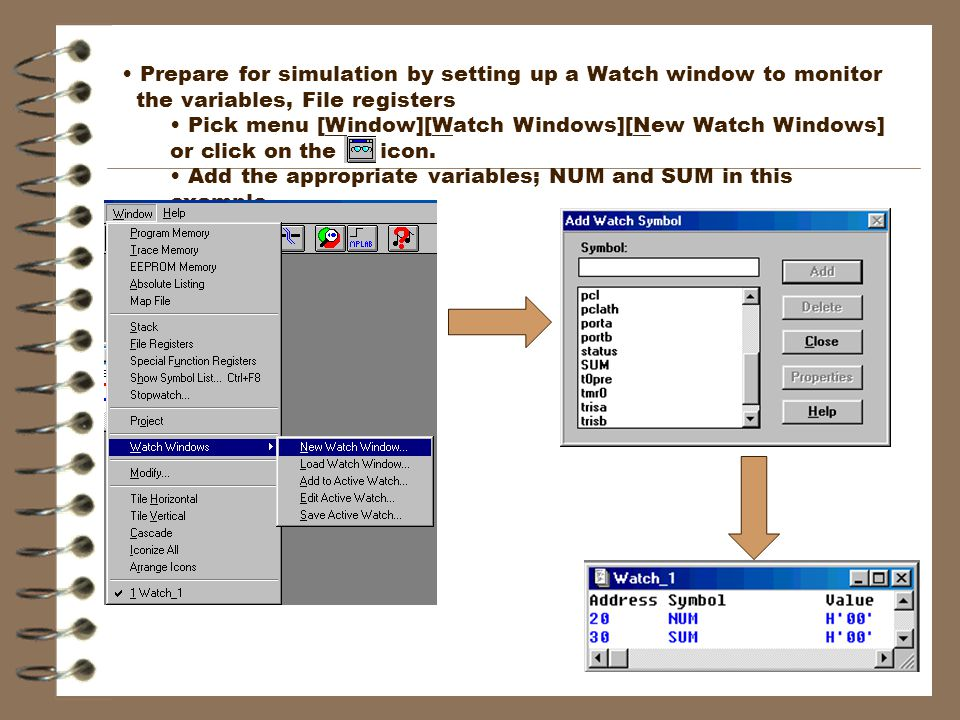 To modify a value in the Watch window: Double-click the variable; e.g.