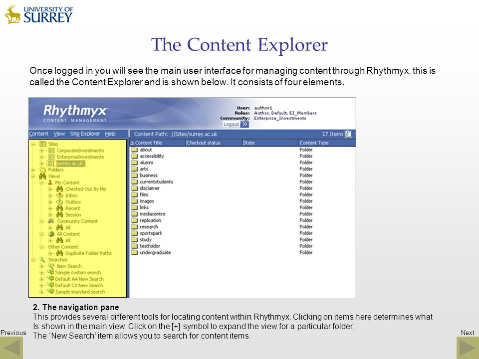 Previous The Content Explorer Once logged in you will see the main user interface for managing content through Rhythmyx, this is called the Content Ex