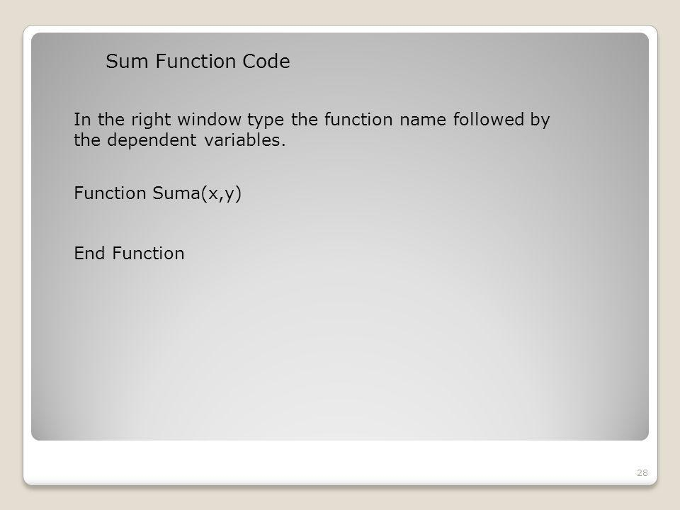 Sum Function Code 28 In the right window type the function name followed by the dependent variables.