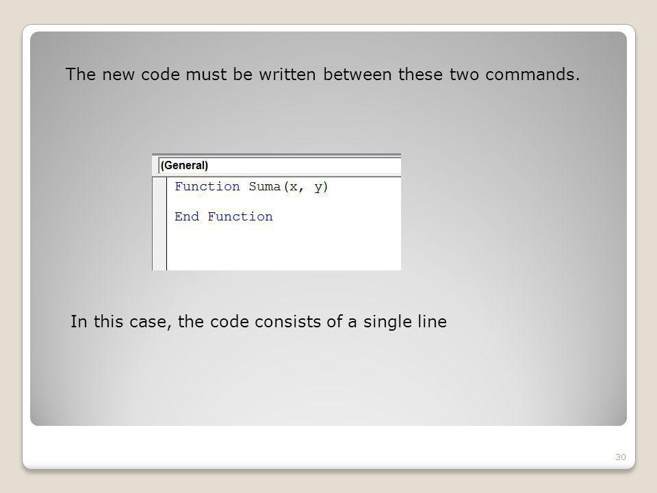 The new code must be written between these two commands.