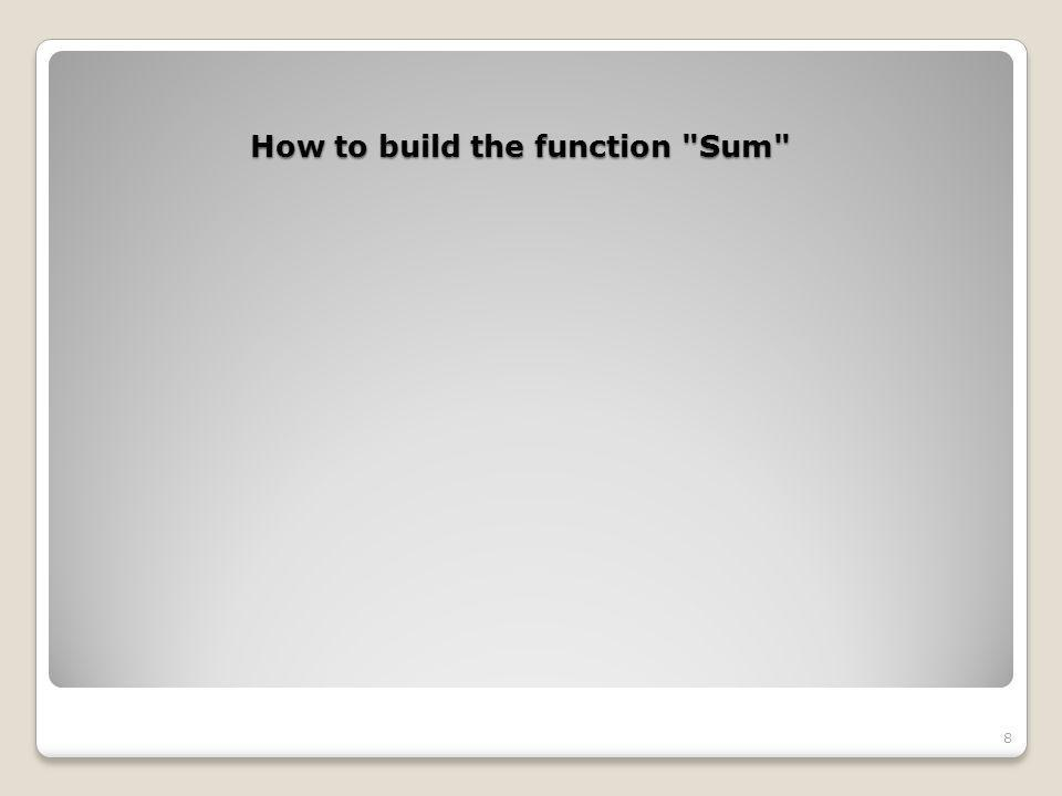 How to build the function Sum 8
