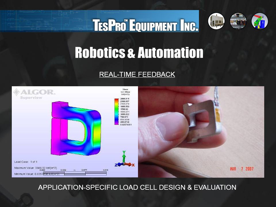 Robotics & Automation REAL-TIME FEEDBACK APPLICATION-SPECIFIC LOAD CELL DESIGN & EVALUATION