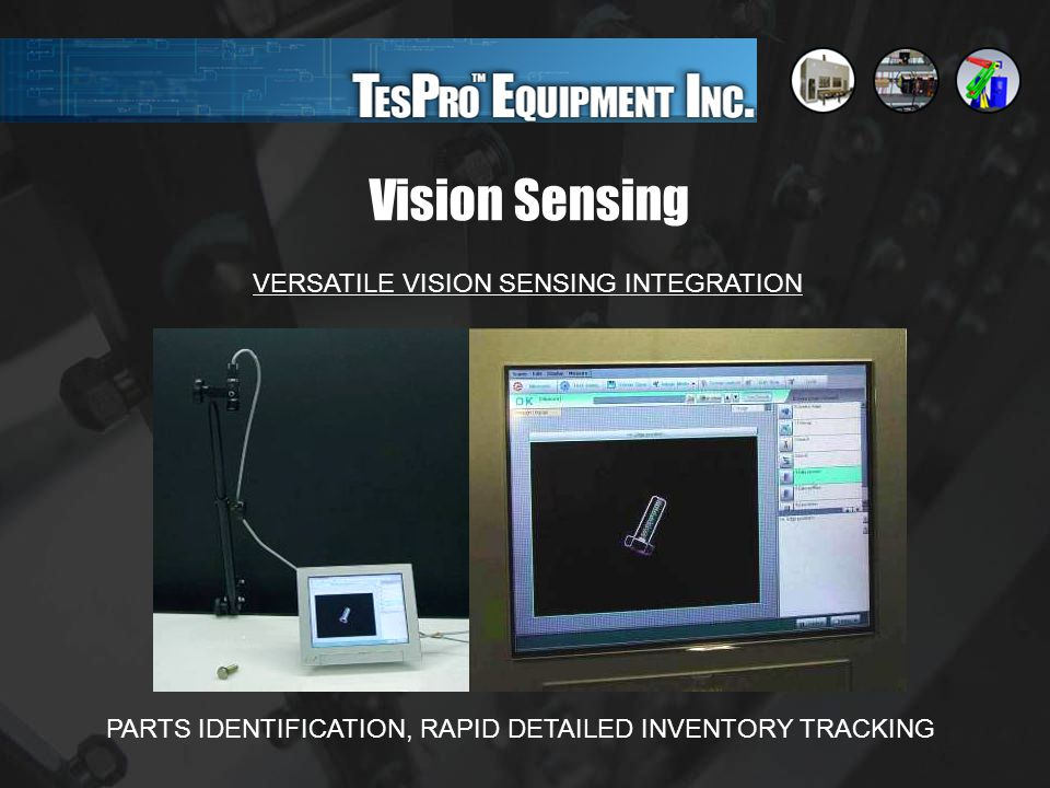 Vision Sensing VERSATILE VISION SENSING INTEGRATION PARTS IDENTIFICATION, RAPID DETAILED INVENTORY TRACKING
