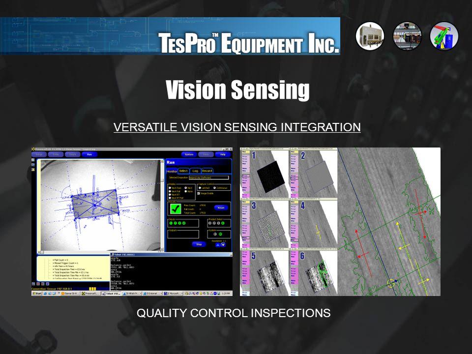Vision Sensing VERSATILE VISION SENSING INTEGRATION QUALITY CONTROL INSPECTIONS
